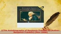 PDF  The Autobiography of Benjamin Franklin  Author Benjamin Franklin Nov2008 Read Online