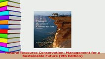 Download  Natural Resource Conservation Management for a Sustainable Future 9th Edition PDF Book Free