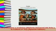 Download  Arte africano y oceánico Historia Universal del Arte y la Cultura nº 52 Spanish Read Online
