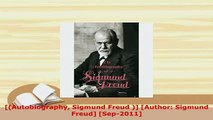 PDF  Autobiography Sigmund Freud  Author Sigmund Freud Sep2011 PDF Online