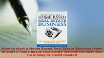 PDF  How to start a Home Based Real Estate Business How to start a home based real estate Download Full Ebook