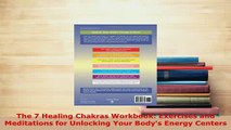 PDF  The 7 Healing Chakras Workbook Exercises and Meditations for Unlocking Your Bodys Energy  EBook
