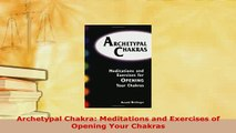 PDF  Archetypal Chakra Meditations and Exercises of Opening Your Chakras  EBook
