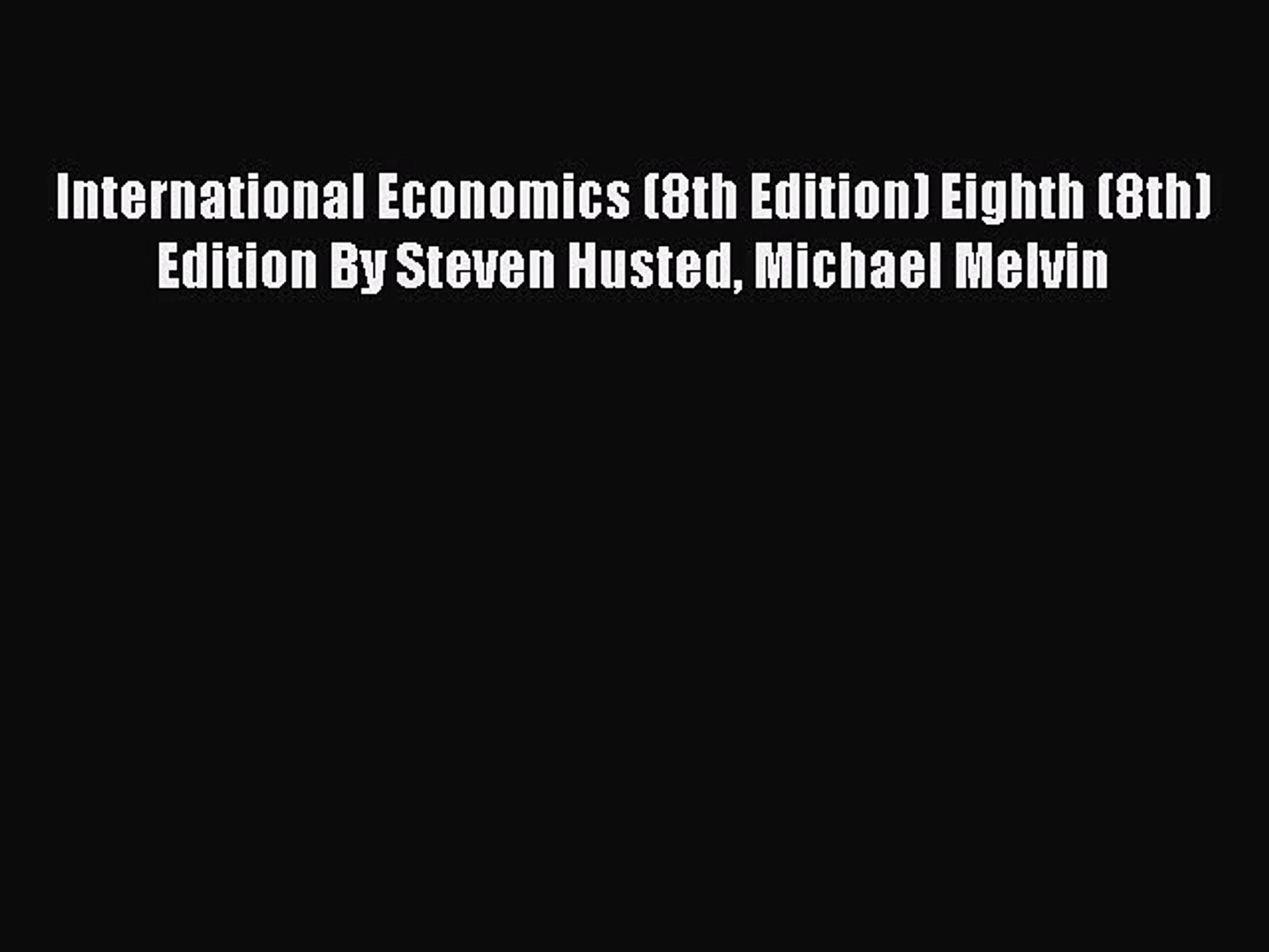 Download International Economics (8th Edition) Eighth (8th) Edition By Steven Husted Michael