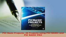 Download  PIC Basic Projects 30 Projects using PIC BASIC and PIC BASIC PRO  EBook