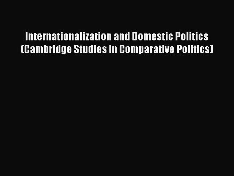 Read Internationalization and Domestic Politics (Cambridge Studies in Comparative Politics)