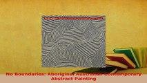 PDF  No Boundaries Aboriginal Australian Contemporary Abstract Painting Read Online