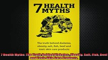READ book  7 Health Myths The Truth Behind Diabetes Obesity Salt Fish Beef and Toxic Skin Care  FREE BOOOK ONLINE