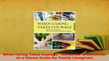Read  When Caring Takes Courage  AlzheimersDementia At a Glance Guide for Family Caregivers Ebook Free