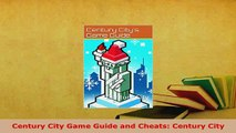PDF  Century City Game Guide and Cheats Century City  Read Online