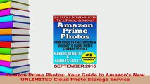 Download  Amazon Prime Photos Your Guide to Amazons New UNLIMITED Cloud Photo Storage Service Free Books