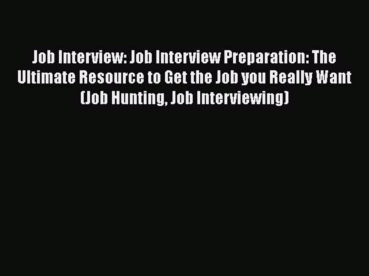 [Read book] Job Interview: Job Interview Preparation: The Ultimate Resource to Get the Job