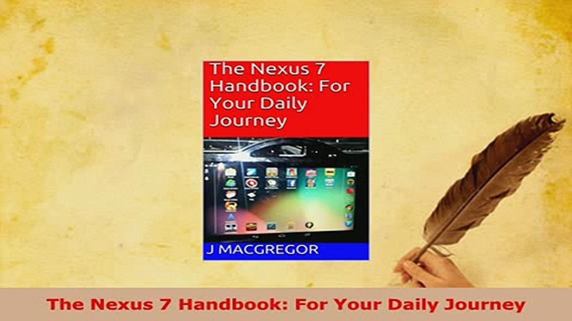 The Nexus 7 Handbook: For Your Daily Journey