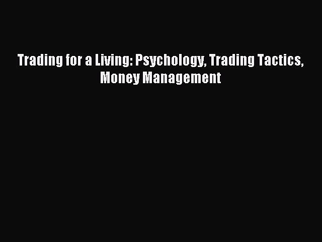 Read Trading for a Living: Psychology Trading Tactics Money Management Ebook Free