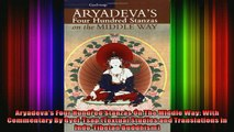 Read  Aryadevas Four Hundred Stanzas On The Middle Way With Commentary By GyelTsap Textual  Full EBook