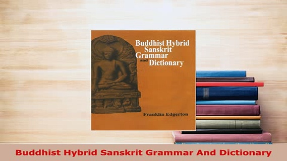 Download  Buddhist Hybrid Sanskrit Grammar And Dictionary  EBook