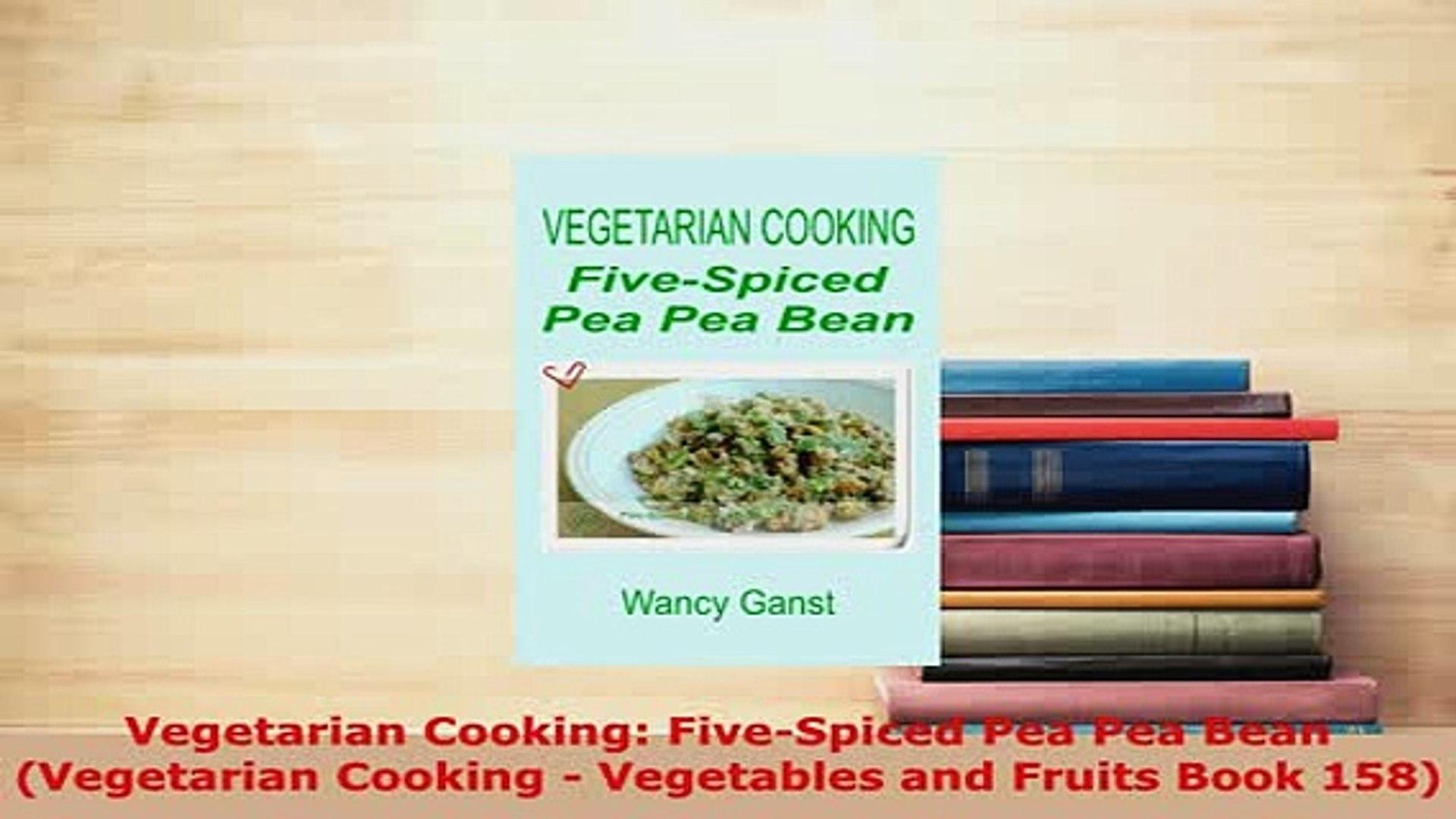Vegetarian Cooking: Five-Spiced Pea Pea Bean (Vegetarian Cooking - Vegetables and Fruits Book 158)
