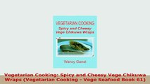 PDF  Vegetarian Cooking Spicy and Cheesy Vege Chikuwa Wraps Vegetarian Cooking  Vege Seafood Ebook