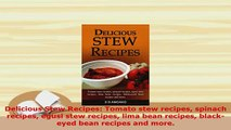 PDF  Delicious Stew Recipes Tomato stew recipes spinach recipes egusi stew recipes lima bean Download Online