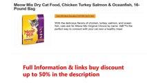 Meow Mix Dry Cat Food, Chicken Turkey Salmon & Oceanfish, 16-Pound Bag