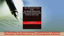 Download  25 Receitas de Sobremesas Tradicionais Paulistas Receitas Paulistas Livro 1 Portuguese Read Full Ebook