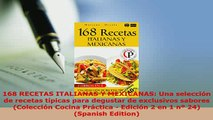 PDF  168 RECETAS ITALIANAS Y MEXICANAS Una selección de recetas típicas para degustar de Read Online