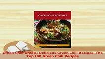 PDF  Green Chili Greats Delicious Green Chili Recipes The Top 100 Green Chili Recipes Download Full Ebook
