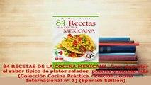 Download  84 RECETAS DE LA COCINA MEXICANA Para degustar el sabor típico de platos salados postres Read Online
