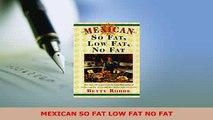 PDF  MEXICAN SO FAT LOW FAT NO FAT Read Online
