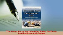 PDF  The Labor Force Participation Rate Declines Implications and Causes PDF Book Free