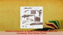 Download  Marlin Firearms A History of the Guns and the Company That Made Them Ebook Free