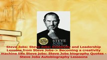 Download  Steve Jobs Steve Jobs Creativity and Leadership Lessons from Steve Jobs Becoming a PDF Online