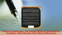 Read  Prince of Darkness The Untold Story of Jeremiah G Hamilton Wall Streets First Black Ebook Free