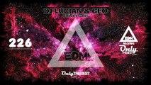 DJ LUCIAN & GEO - UNIVERSALIS #226 EDM electronic dance music records 2015