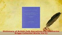 PDF  Dictionary of British Folk Narratives Pt1 Katharine Briggs Collected Works Vol 5 Download Online