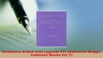 PDF  Dictionary British Folk Legends Pt1 Katharine Briggs Collected Works Vol 7 Read Full Ebook