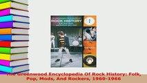PDF  The Greenwood Encyclopedia Of Rock History Folk Pop Mods And Rockers 19601966 Read Online