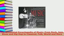 PDF  The Illustrated Encyclopedia of Music From Rock Jazz Blues and Hip Hop to Classical Folk Download Online
