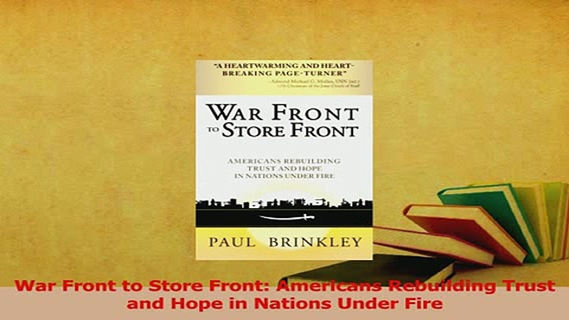 Read  War Front to Store Front Americans Rebuilding Trust and Hope in Nations Under Fire PDF Free