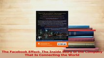 Download  The Facebook Effect The Inside Story of the Company That Is Connecting the World  EBook