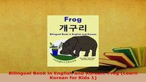 PDF  Bilingual Book in English and Korean Frog Learn Korean for Kids 1 Read Full Ebook