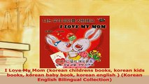 PDF  I Love My Mom korean childrens books korean kids books korean baby book korean english  Read Full Ebook