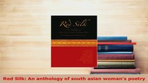 Red Silk An anthology of south asian womans poetry