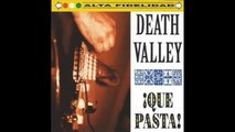 Death Valley - For a Few Dollars More
