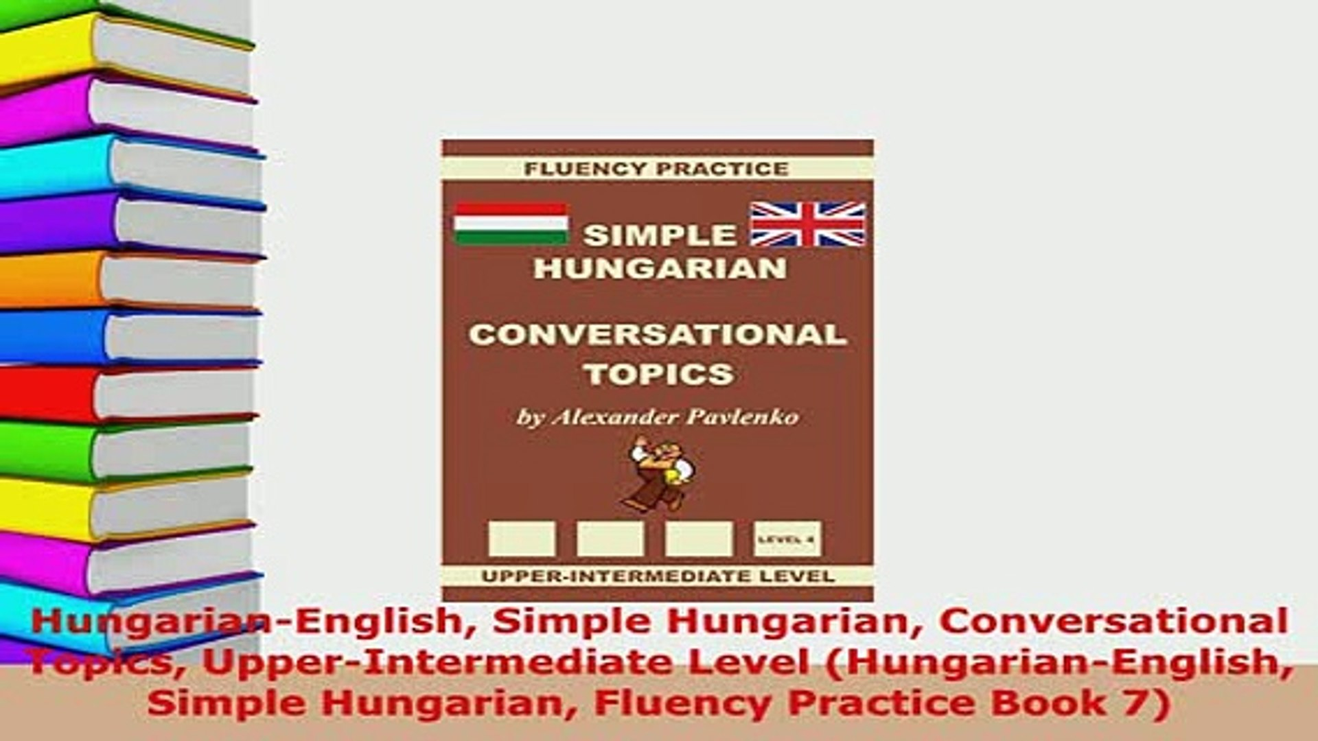 Conversational Topics Simple Hungarian Upper-Intermediate Level
