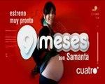 9 meses con Samanta - Muy pronto en Cuatro