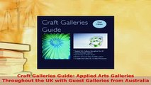 PDF  Craft Galleries Guide Applied Arts Galleries Throughout the UK with Guest Galleries from Free Books