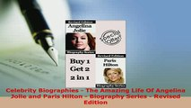 PDF  Celebrity Biographies  The Amazing Life Of Angelina Jolie and Paris Hilton  Biography PDF Full Ebook