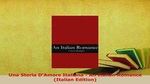 PDF  Una Storia DAmore Italiana  An Italian Romance Italian Edition Read Full Ebook
