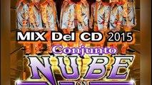 Conjunto Nube 2015 MIX De Huapangos y Cumbias